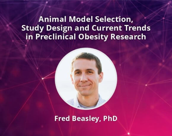 Animal Model Selection, Study Design and Current Trends in Preclinical Obesity Research